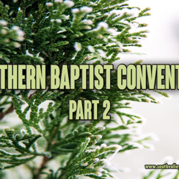 Southern Baptist Convention Part 2