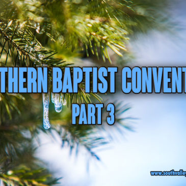Southern Baptist Convention Part 3